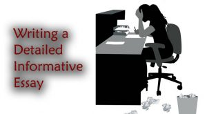 Writing a Detailed Informative Essay